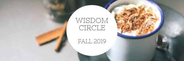 Wisdom Circle Fall 2019